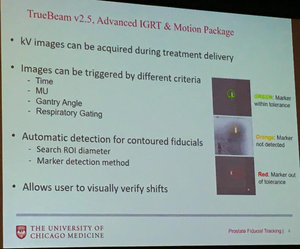 Varian's Truebeam Advanced Imaging Package for Prostate has a motion tracking feature that is being studied by the University of Chicago. #AAPM