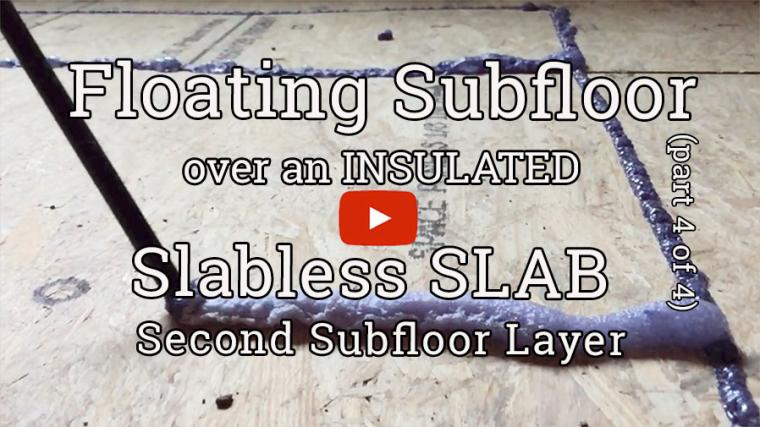 Thumbnail Videos Framing Insulated Floating Subfloor