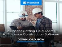 Seven tips to getting field teams to embrace construction software