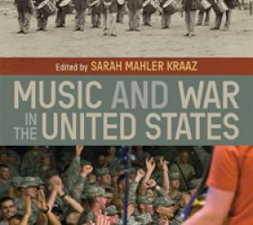 Sarah Mahler Kraaz, Music and War in the United States