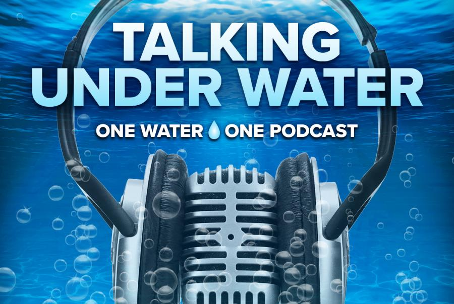 Talking under water podcast covers the one water movement