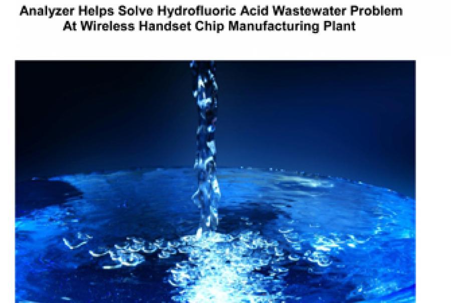 Analyzer Helps Solve Hydrofluoric Acid Wastewater Problem at Wireless Handset Chip Manufacturing Plant